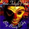 Stone Temple Pilots - Big Bang Baby