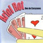 Ariel Rot - Dos de corazones