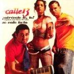 Calle 13 - ¡Atrévete, te, te!