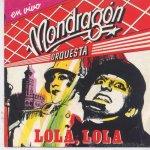 Orquesta Mondragón - Lola, Lola