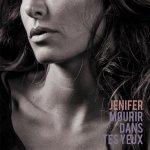 Jenifer - Mourir dans tes yeux