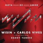 Wisin y Carlos Vives ft. Daddy Yankee - Nota de amor