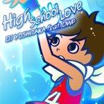 DJ YOSHITAKA feat.DWP - High School Love