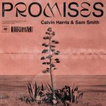 Calvin Harris and Sam Smith - Promises