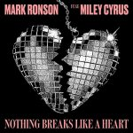 Mark Ronson ft  Miley Cyrus - Nothing Breaks Like a Heart