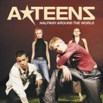 A-Teens - Halfway Around The World