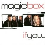 Magic Box - If You (Original)