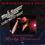 Bob Seger & The Silver Bullet Band - Old Time Rock & Roll