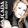 Cascada - Bad Boy