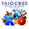 Taio Cruz - Telling The World