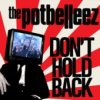 The Potbelleez - Don't Hold Back