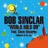 Bob Sinclar Feat. Steve Edwards - World, hold on