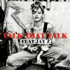 Rihanna feat. Jay-Z - Talk That Talk