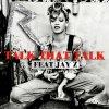 Rihanna feat. Jay-Z - Talk That Talk