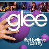 Glee - Fly, I Believe I Can Fly